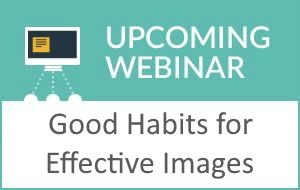 Good Habits for Effective Images